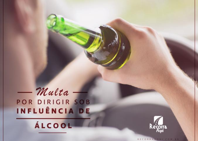 art 165 - Multa por dirigir sob influência de álcool - Recorra Aqui Blog